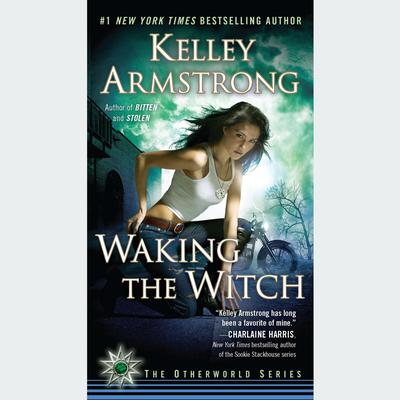Waking the Witch Audiobook, by Kelley Armstrong
