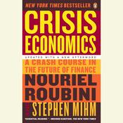 Crisis Economics: A Crash Course in the Future of Finance Audiobook, by Nouriel Roubini