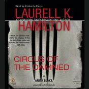 Circus of the Damned: An Anita Blake, Vampire Hunter Novel, by Laurell K. Hamilton