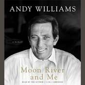 Moon River and Me: A Memoir Audiobook, by Andy Williams