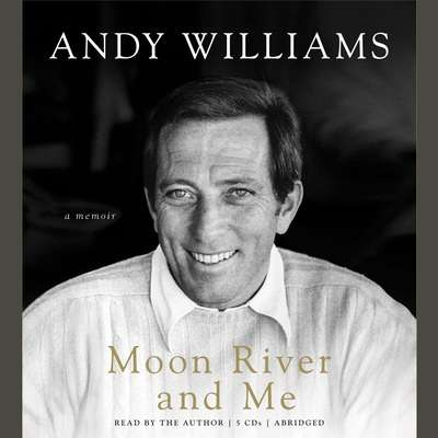 Moon River and Me (Abridged): A Memoir Audiobook, by Andy Williams