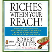Riches Within Your Reach! Audiobook, by Robert Collier