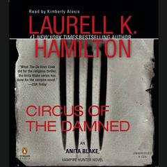 Circus of the Damned: An Anita Blake, Vampire Hunter Novel Audiobook, by Laurell K. Hamilton