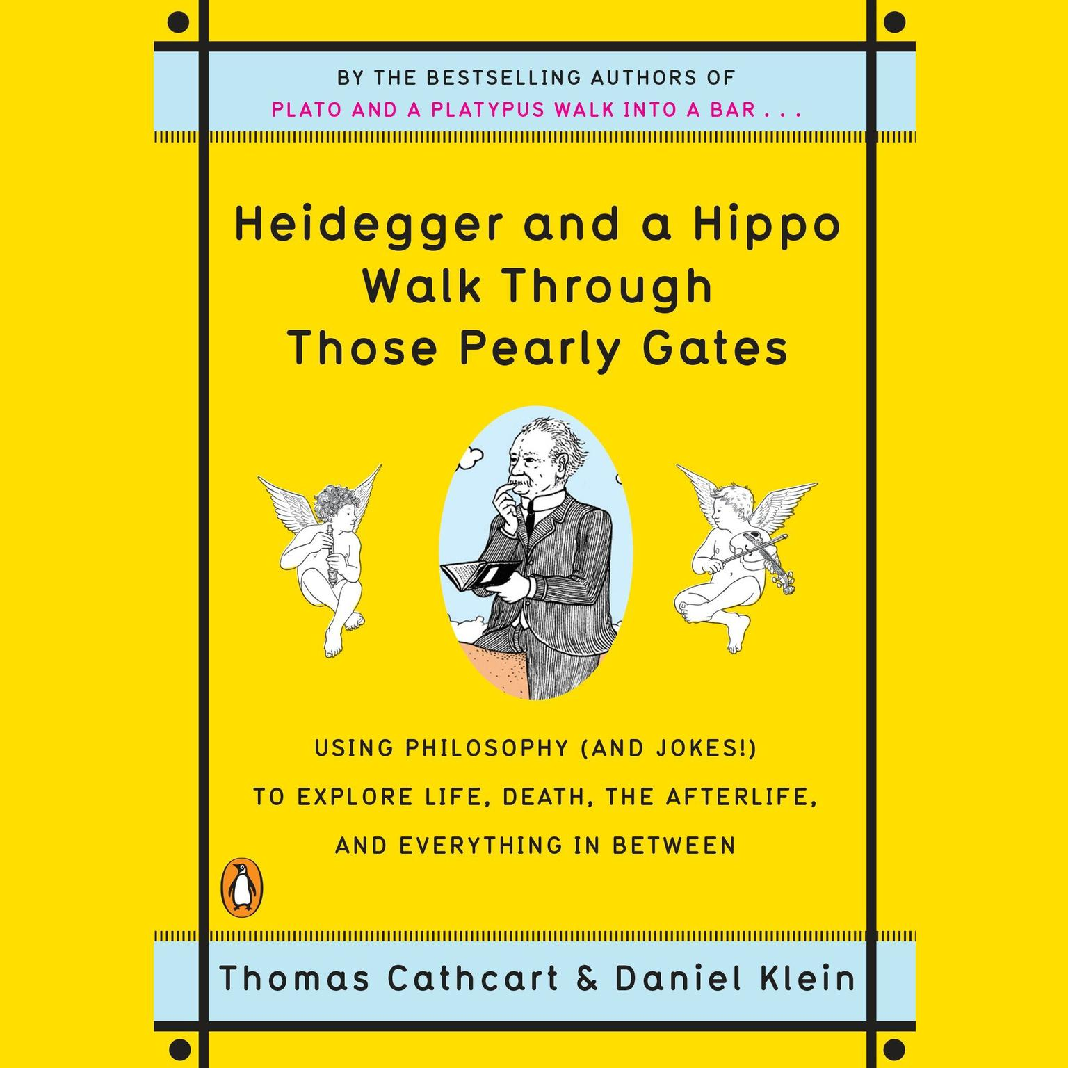 Printable Heidegger and a Hippo Walk Through Those Pearly Gates: Using Philosophy (and Jokes!) to Explore Life, Death, the Afterlife, and Everything in Between Audiobook Cover Art