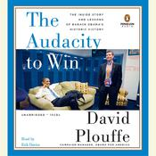 The Audacity to Win: The Inside Story and Lessons of Barack Obama's Historic Victory, by David Plouffe