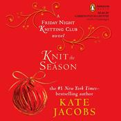 Knit the Season: A Friday Night Knitting Club Novel, by Kate Jacobs