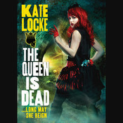 The Queen Is Dead, by Kate Locke