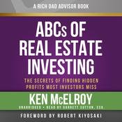 The ABCs of Real Estate Investing: The Secrets of Finding Hidden Profits Most Investors Miss Audiobook, by Ken McElroy