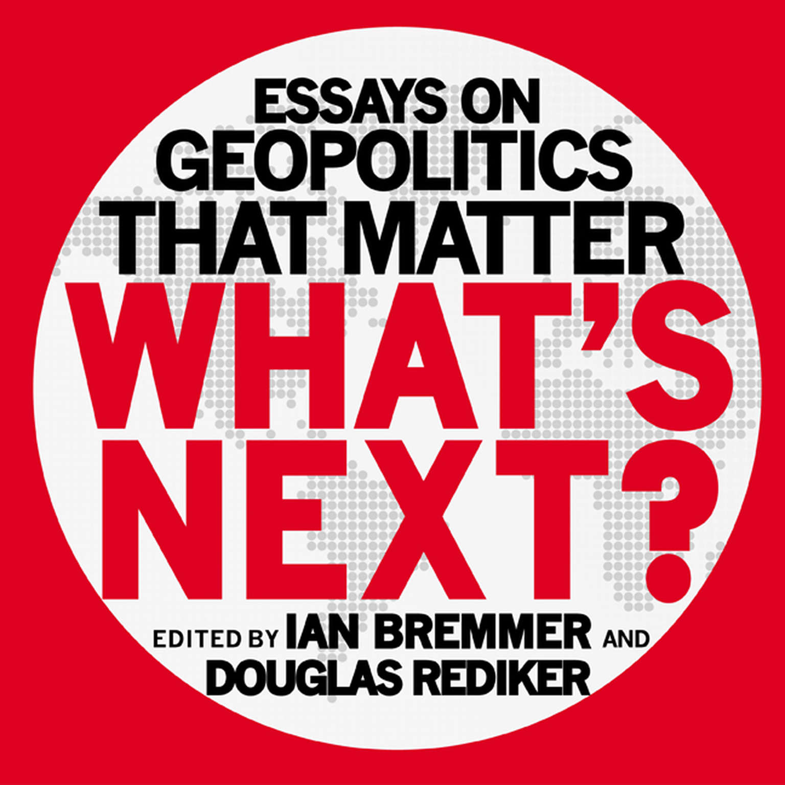 Printable What's Next: Essays on Geopolitics That Matter Audiobook Cover Art