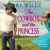 The Cowboy and the Princess Audiobook, by Lori Wilde