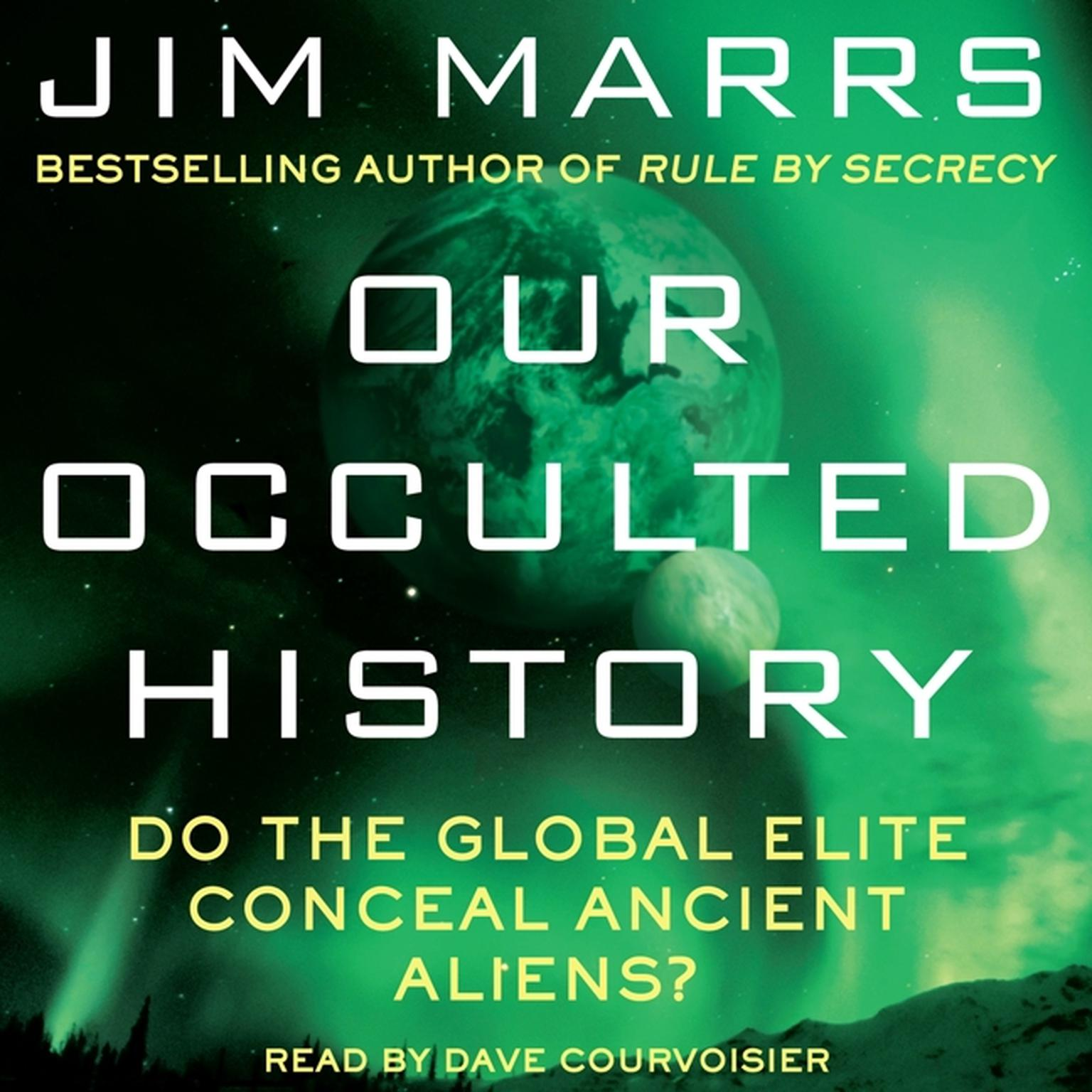 Printable Our Occulted History: Do the Global Elite Conceal Ancient Aliens? Audiobook Cover Art