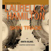 Skin Trade: An Anita Blake, Vampire Hunter Novel, by Laurell K. Hamilton