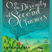On the Divinity of Second Chances: A Novel Audiobook, by Kaya McLaren