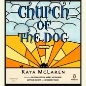 Church of the Dog: A Novel, by Kaya McLaren