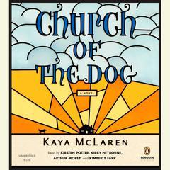 Church of the Dog: A Novel Audiobook, by Kaya McLaren