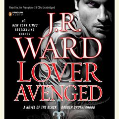 Lover Avenged: A Novel of the Black Dagger Brotherhood Audiobook, by J. R. Ward