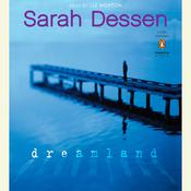 Dreamland Audiobook, by Sarah Dessen