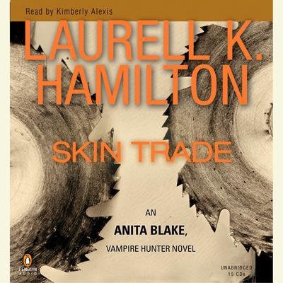 Skin Trade: An Anita Blake, Vampire Hunter Novel Audiobook, by Laurell K. Hamilton