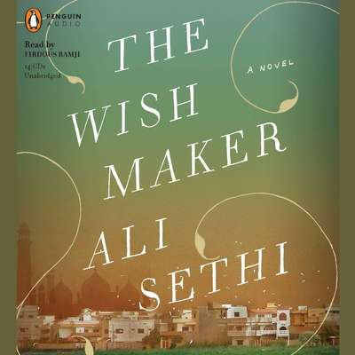 The Wish Maker Audiobook, by Ali Sethi