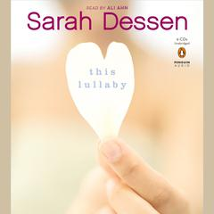 This Lullaby Audiobook, by Sarah Dessen