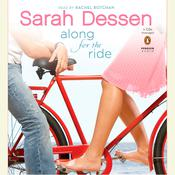 Along for the Ride Audiobook, by Sarah Dessen