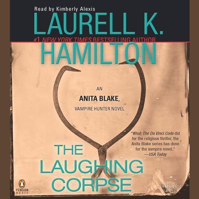 The Laughing Corpse: An Anita Blake, Vampire Hunter Novel Audiobook, by