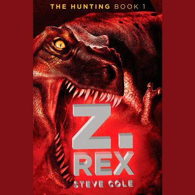 Z. Rex Audiobook, by Steve Cole