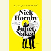 Juliet, Naked Audiobook, by Nick Hornby