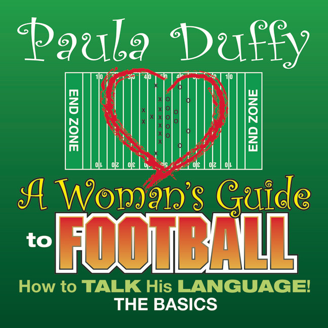Printable A Woman's Guide to Football: How to Talk His Language Audiobook Cover Art