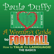 A Woman's Guide to Football: How to Talk His Language Audiobook, by Paula Duffy