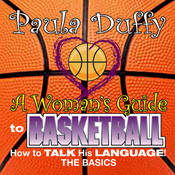 Womans Guide to Basketball: How to Talk His Language Audiobook, by Paula Duffy