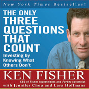 The Only Three Questions That Count: Investing by Knowing What Others Dont Audiobook, by Ken Fisher, Jennifer Chou, Lara Hoffmans
