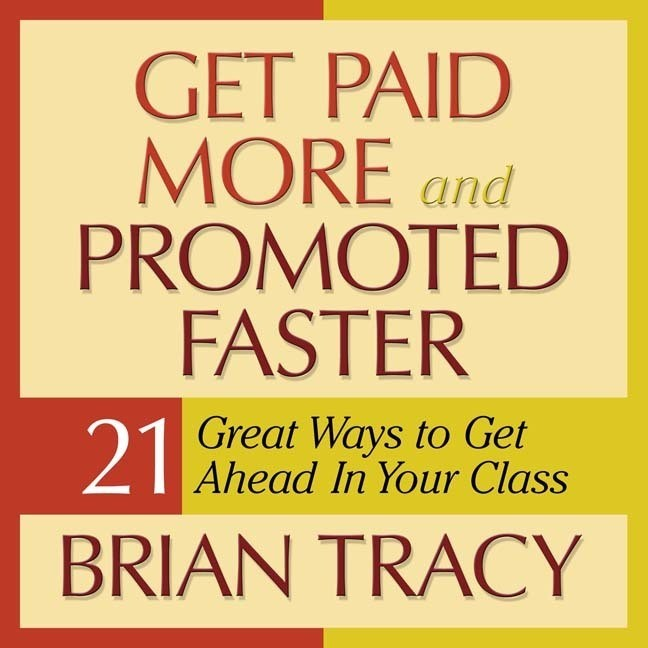 Printable Get Paid More and Promoted Faster: 21 Great Ways to Get Ahead in Your Career Audiobook Cover Art