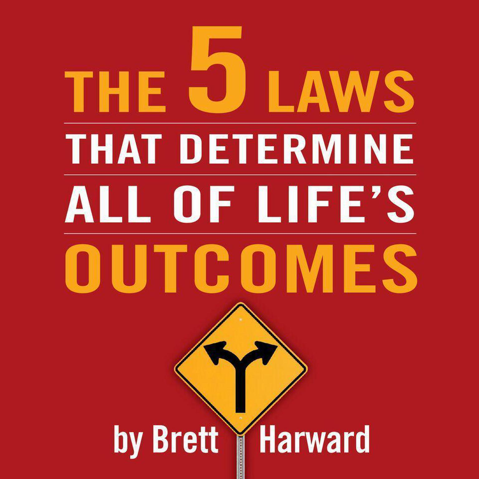 Printable The 5 Laws That Determine All of Life's Outcomes Audiobook Cover Art