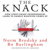 The Knack: How Street-Smart Entrepreneurs Learn to Handle Whatever Comes Up Audiobook, by Norm Brodsky