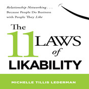 The 11 Laws of Likability: Relationship Networking … Because People Do Business with People They Like, by Michelle Tillis Lederman