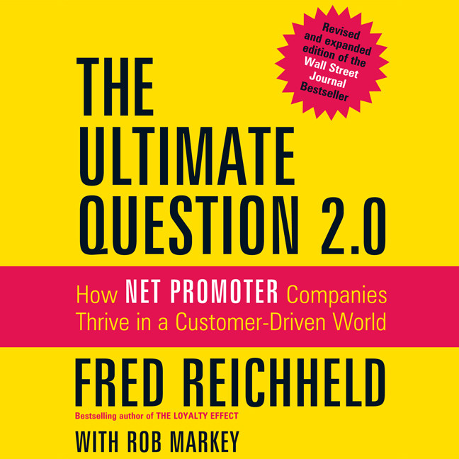 Printable The Ultimate Question 2.0, Revised and Expanded Edition: How Net Promoter Companies Thrive in a Customer-Driven World Audiobook Cover Art