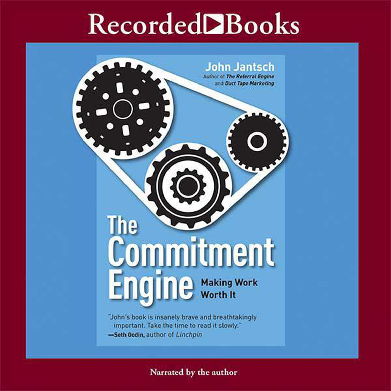 Printable The Commitment Engine: Making Work Worth It Audiobook Cover Art