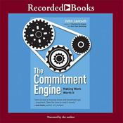 The Commitment Engine: Making Work Worth It Audiobook, by John Jantsch