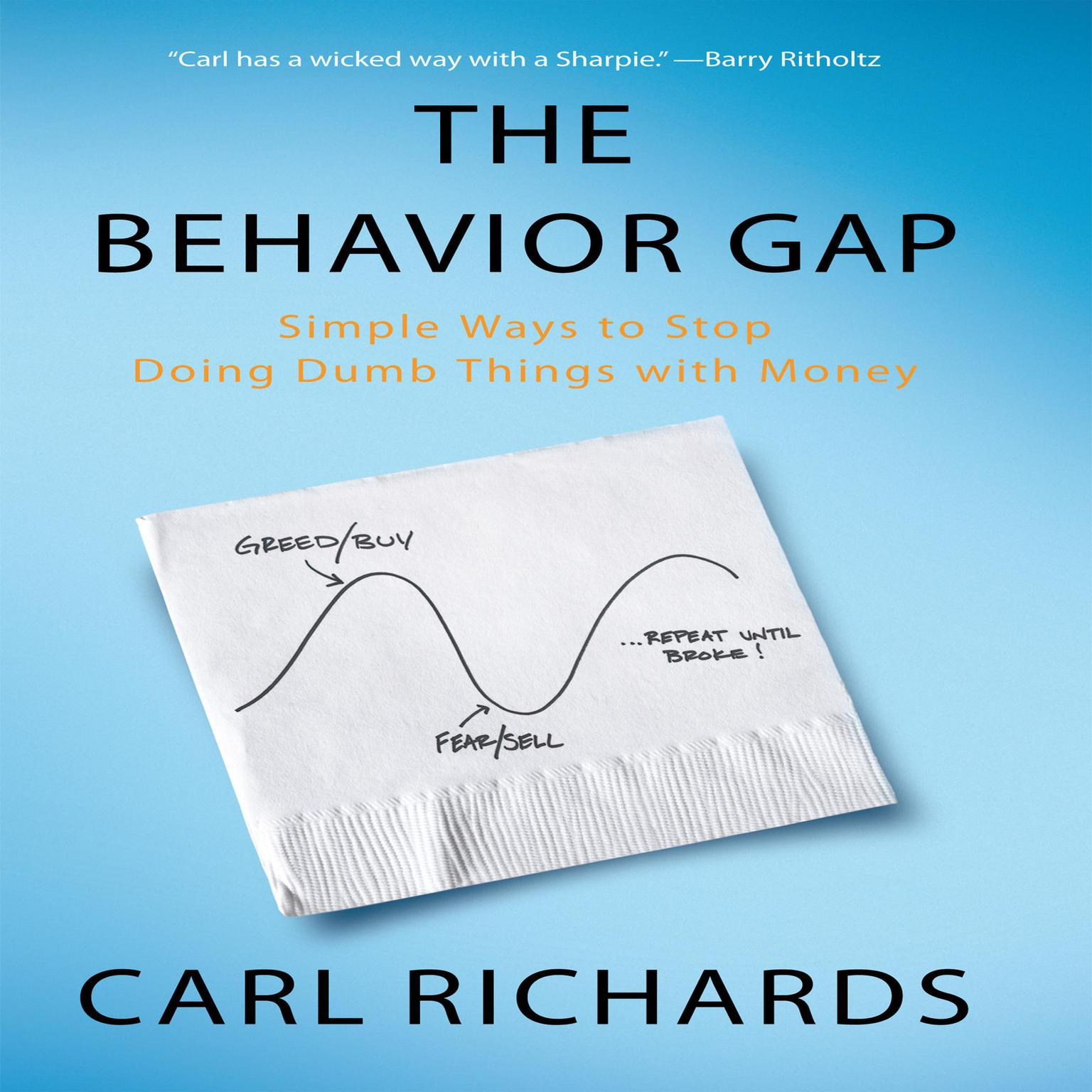 Printable The Behavior Gap: Simple Ways to Stop Doing Dumb Things with Money Audiobook Cover Art