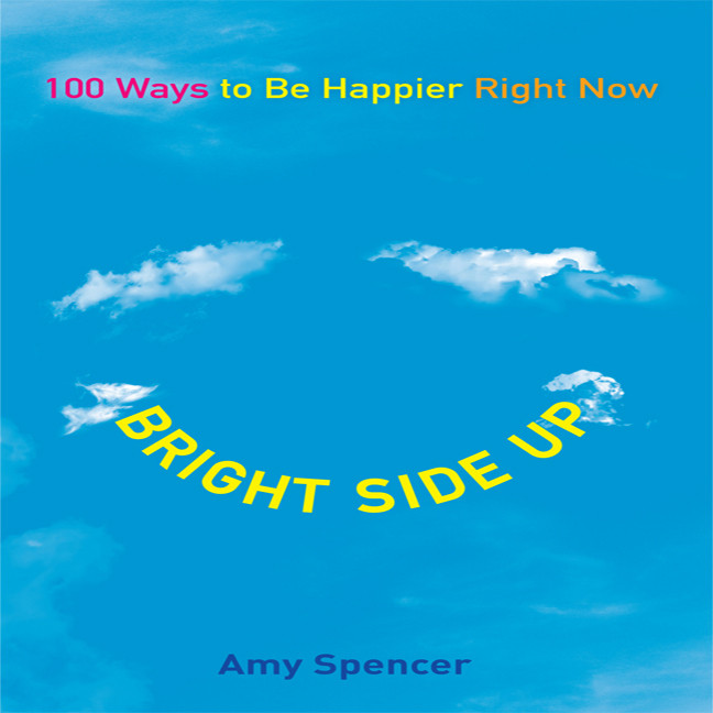 Printable Bright Side Up: 100 Ways to Be Happier Right Now Audiobook Cover Art