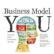 Business Model You: A One-Page Method for Reinventing Your Career, by Tim Clark, Timothy Clark