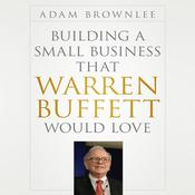 Building a Small Business That Warren Buffett Would Love Audiobook, by Adam Brownlee