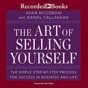 The Art of Selling Yourself: The SImple Step-By-Step Process for Success in Business and Life Audiobook, by Adam Riccoboni, Daniel Callaghan