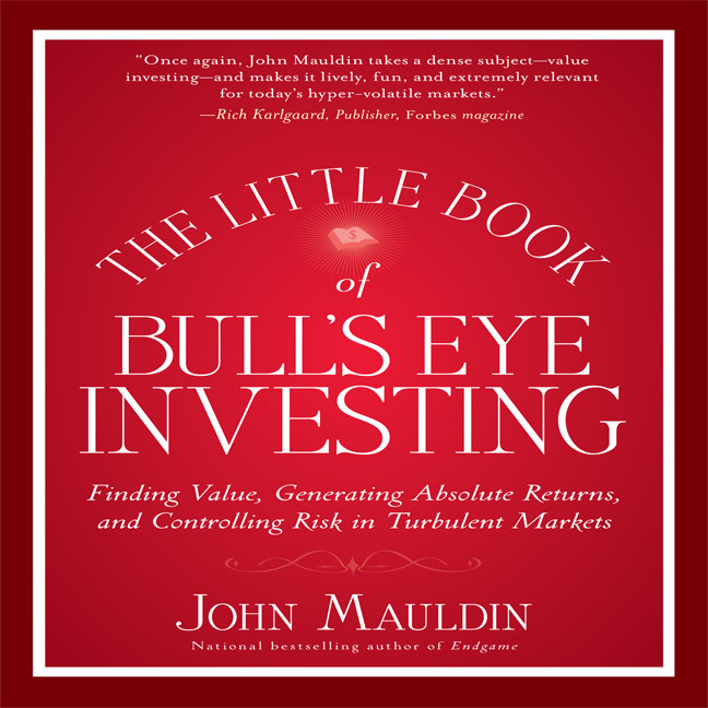 Printable The Little Book of Bull's Eye Investing: Finding Value, Generating Absolute Returns, and Controlling Risk in Turbulent Markets Audiobook Cover Art