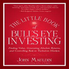 The Little Book of Bull's Eye Investing: Finding Value, Generating Absolute Returns, and Controlling Risk in Turbulent Markets Audiobook, by John Mauldin