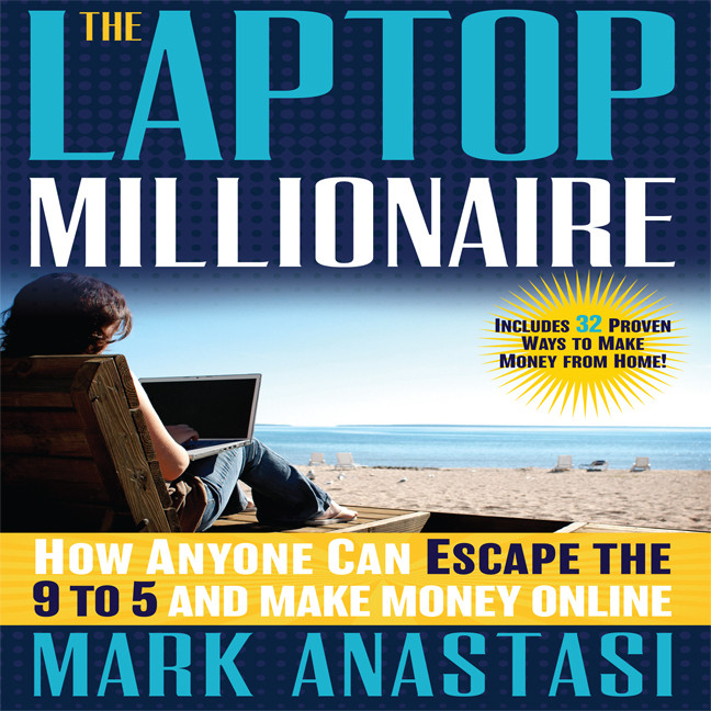 Printable The Laptop Millionaire: How Anyone Can Escape the 9 to 5 and Make Money Online Audiobook Cover Art