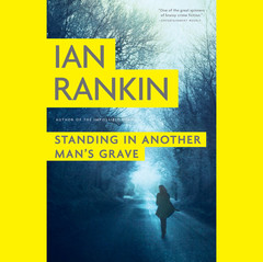 Standing in Another Mans Grave Audiobook, by Ian Rankin