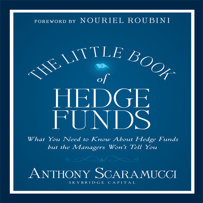 Printable The Little Book of Hedge Funds: What You Need to Know About Hedge Funds but the Managers Won't Tell You Audiobook Cover Art