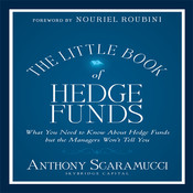 The Little Book of Hedge Funds: What You Need to Know about Hedge Funds but the Managers Won't Tell You Audiobook, by Anthony Scaramucci